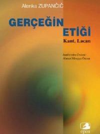 Gerçeğin Etiği: Kant, Lacan