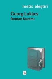 Georg Lukacs roman kuramı