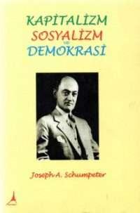 Kapitalizm Sosyalizm ve Demokrasi Joseph A Schumpeter