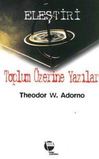 Toplum Üzerine Yazılar Theodor W. Adorno